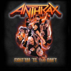 anthrax single Fight Em Til You Can't