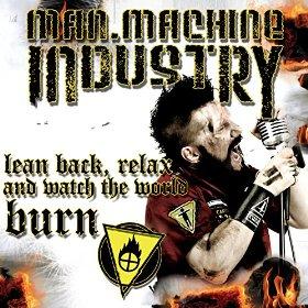 Man Machine Industry - Sit Back, Relax, Watch World Burn