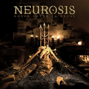 Neurosis Honor Found n Decay Cover