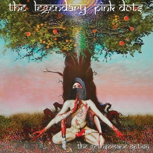The Legendary Pink Dots: The Gethsemane Option