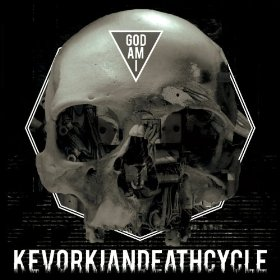 Kevorkian Death Cycle - God Am I