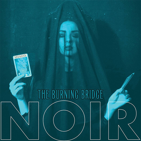 NOIR - The Burning Bridge